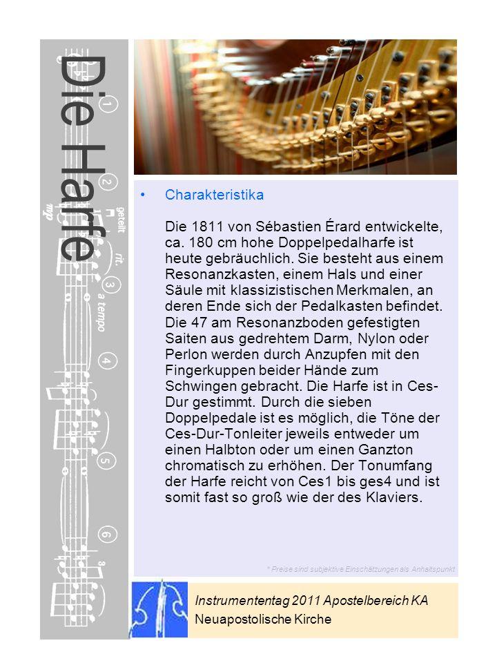 Instrumententag 2011 Apostelbereich KA Neuapostolische Kirche * Preise sind subjektive Einschätzungen als Anhaltspunkt Die Harfe Charakteristika Die 1