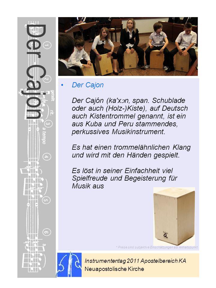 Instrumententag 2011 Apostelbereich KA Neuapostolische Kirche * Preise sind subjektive Einschätzungen als Anhaltspunkt Der Cajon Der Cajon Der Cajón (