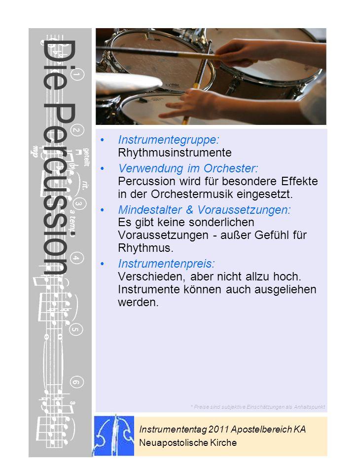 Instrumententag 2011 Apostelbereich KA Neuapostolische Kirche * Preise sind subjektive Einschätzungen als Anhaltspunkt Die Percussion Instrumentegrupp
