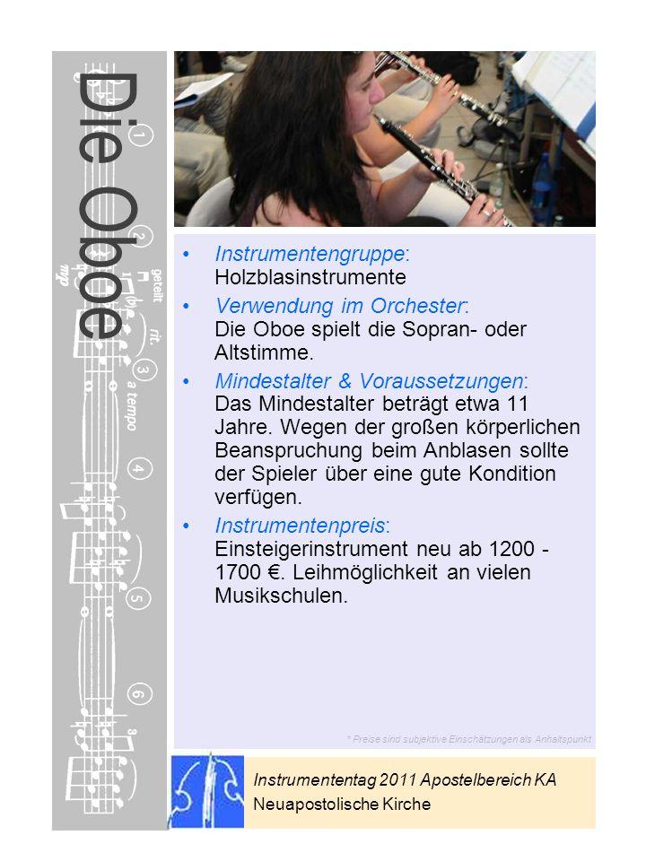 Instrumententag 2011 Apostelbereich KA Neuapostolische Kirche * Preise sind subjektive Einschätzungen als Anhaltspunkt Die Oboe Instrumentengruppe: Ho