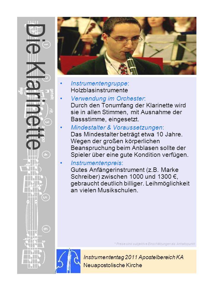 Instrumententag 2011 Apostelbereich KA Neuapostolische Kirche * Preise sind subjektive Einschätzungen als Anhaltspunkt Die Klarinette Instrumentengrup