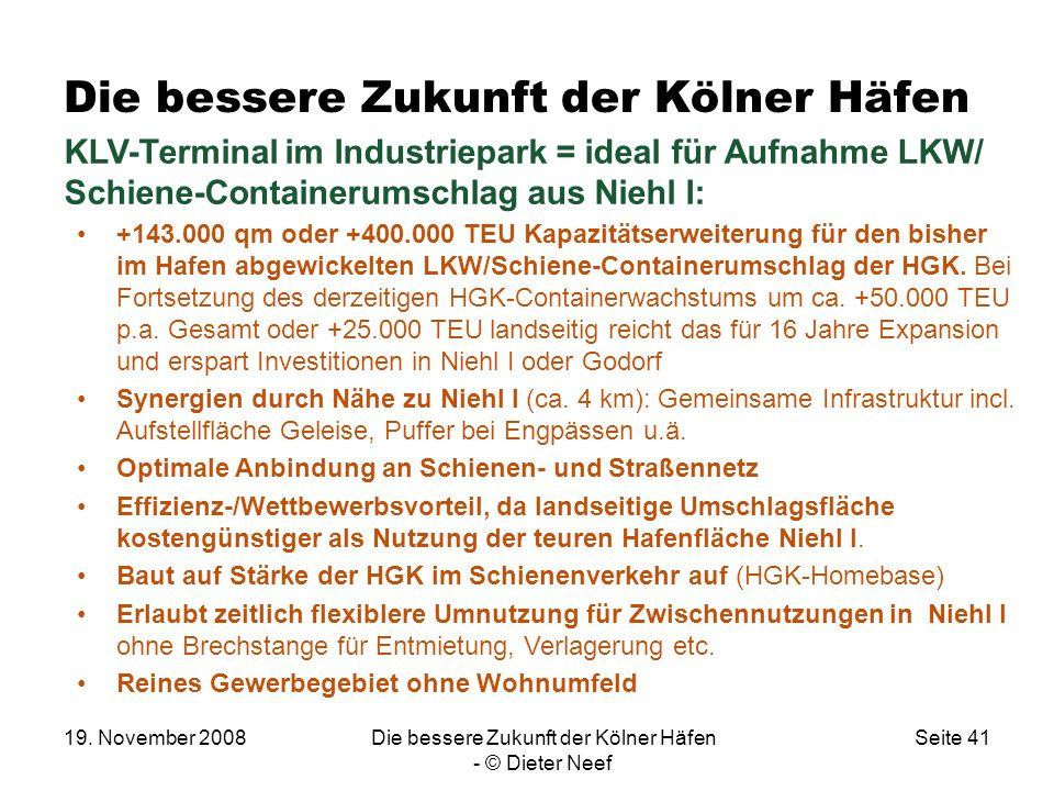 19. November 2008Die bessere Zukunft der Kölner Häfen - © Dieter Neef Seite 41 Die bessere Zukunft der Kölner Häfen KLV-Terminal im Industriepark = id