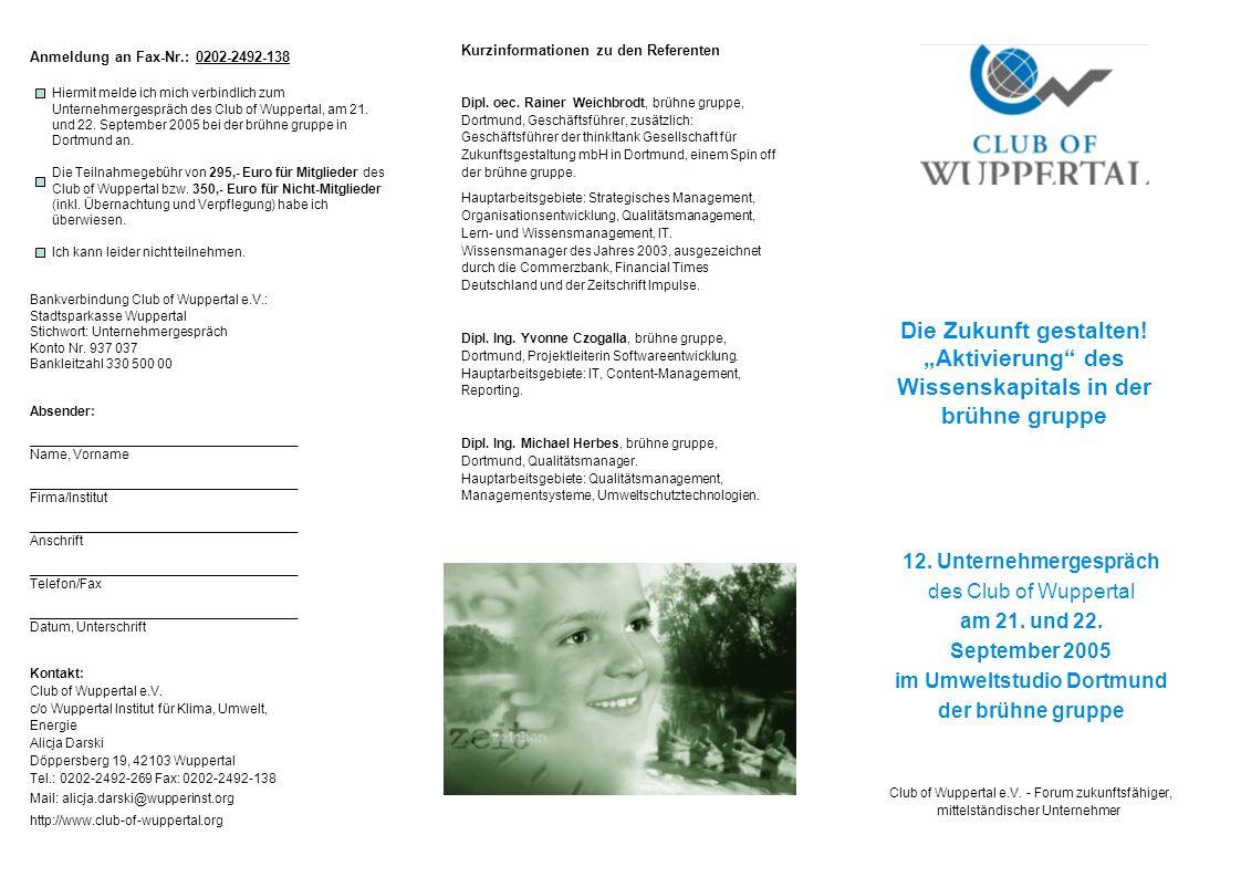 Die Zukunft gestalten! Aktivierung des Wissenskapitals in der brühne gruppe 12. Unternehmergespräch des Club of Wuppertal am 21. und 22. September 200