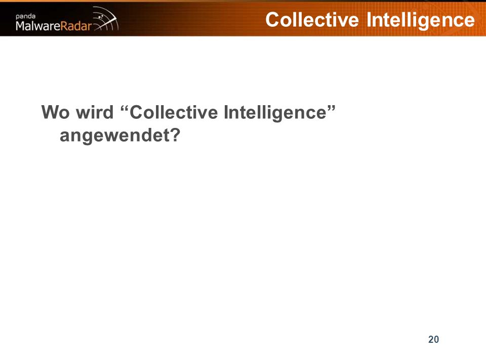 20 Wo wird Collective Intelligence angewendet Collective Intelligence