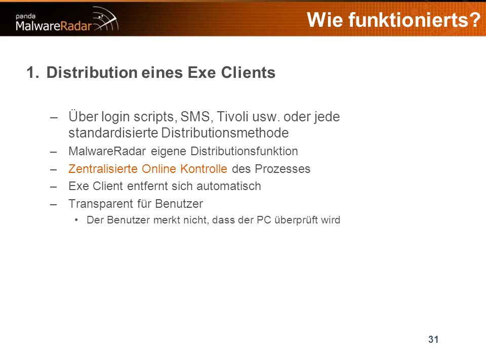 31 1.Distribution eines Exe Clients –Über login scripts, SMS, Tivoli usw.