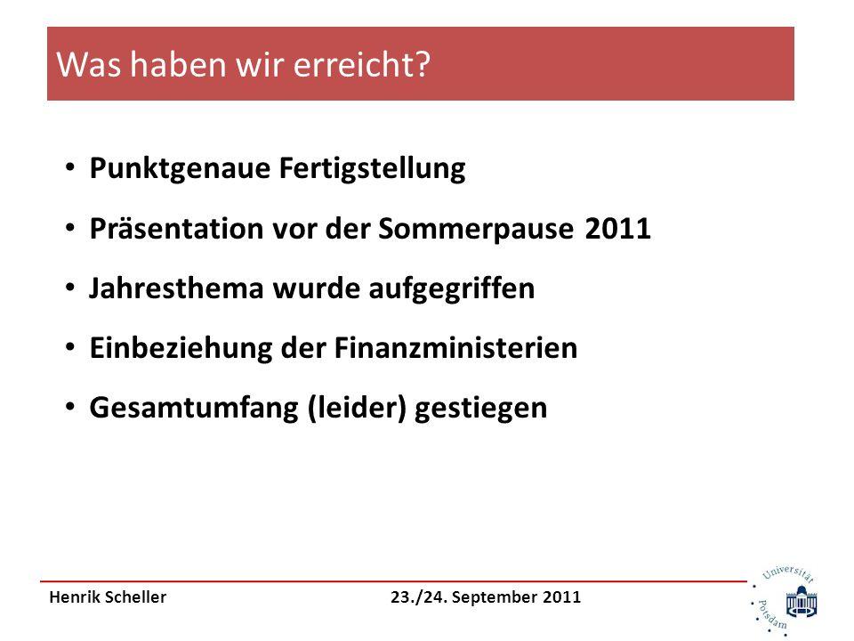 Henrik Scheller23./24. September 2011 Was haben wir erreicht.