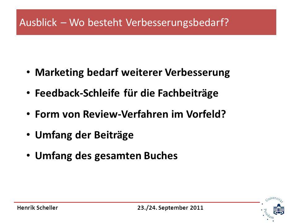 Henrik Scheller 23./24. September 2011 Ausblick – Wo besteht Verbesserungsbedarf.