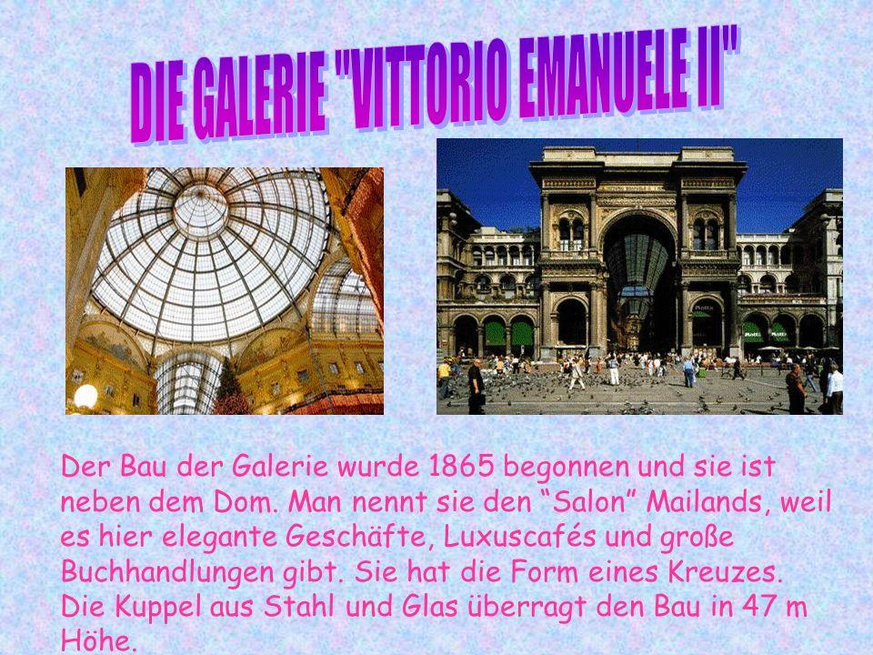 Der Bau der Galerie wurde 1865 begonnen und sie ist neben dem Dom.