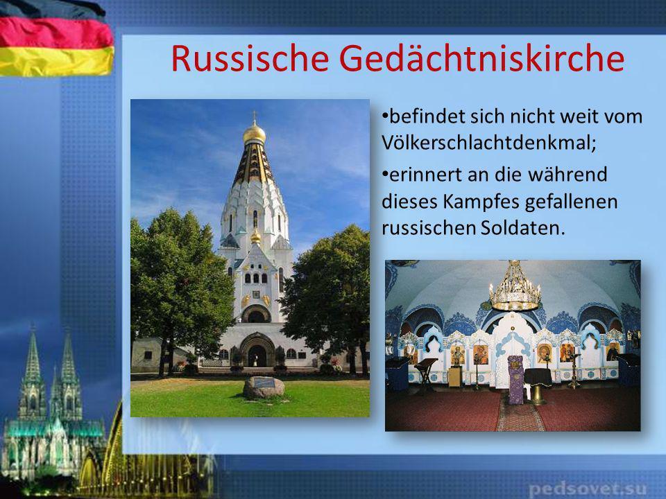 Russische Gedächtniskirche befindet sich nicht weit vom Völkerschlachtdenkmal; erinnert an die während dieses Kampfes gefallenen russischen Soldaten.
