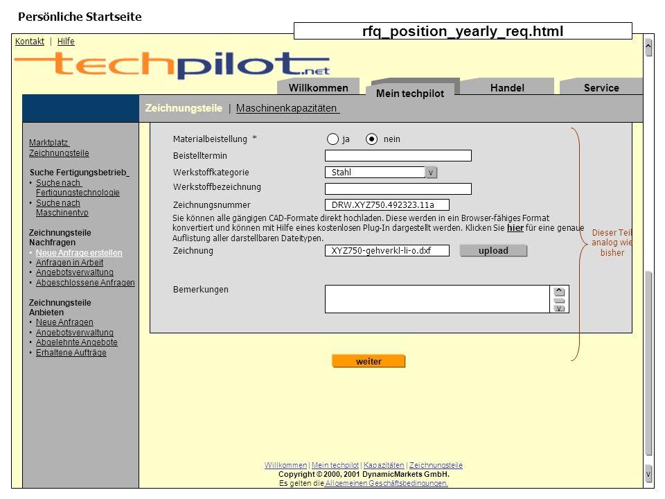 ^ v Willkommen | Mein techpilot | Kapazitäten | Zeichnungsteile Copyright © 2000, 2001 DynamicMarkets GmbH.