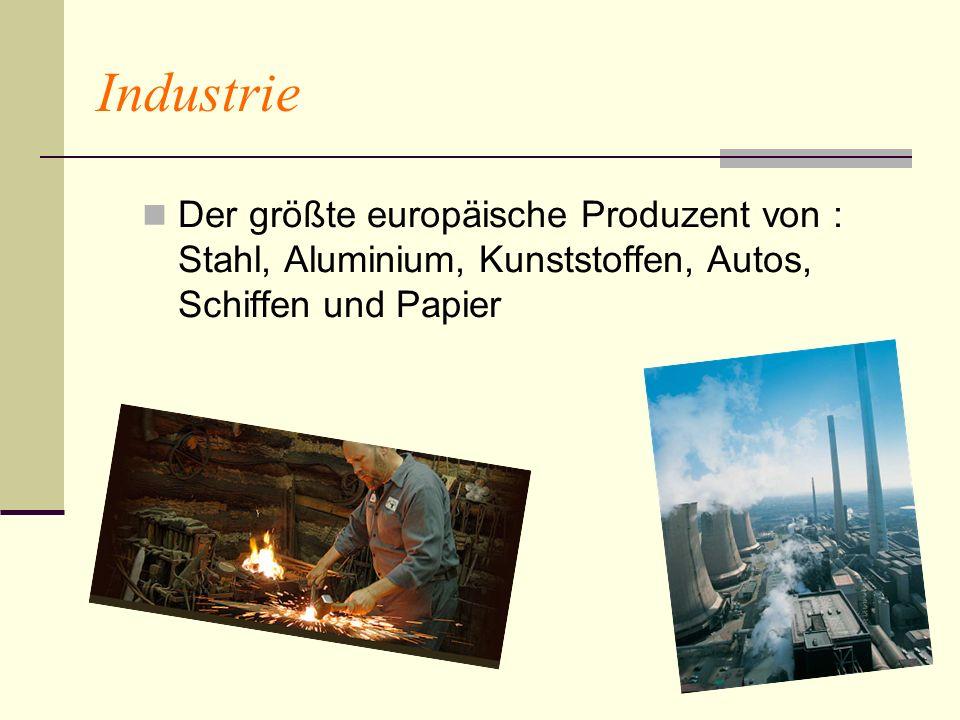 Industrie Der größte europäische Produzent von : Stahl, Aluminium, Kunststoffen, Autos, Schiffen und Papier
