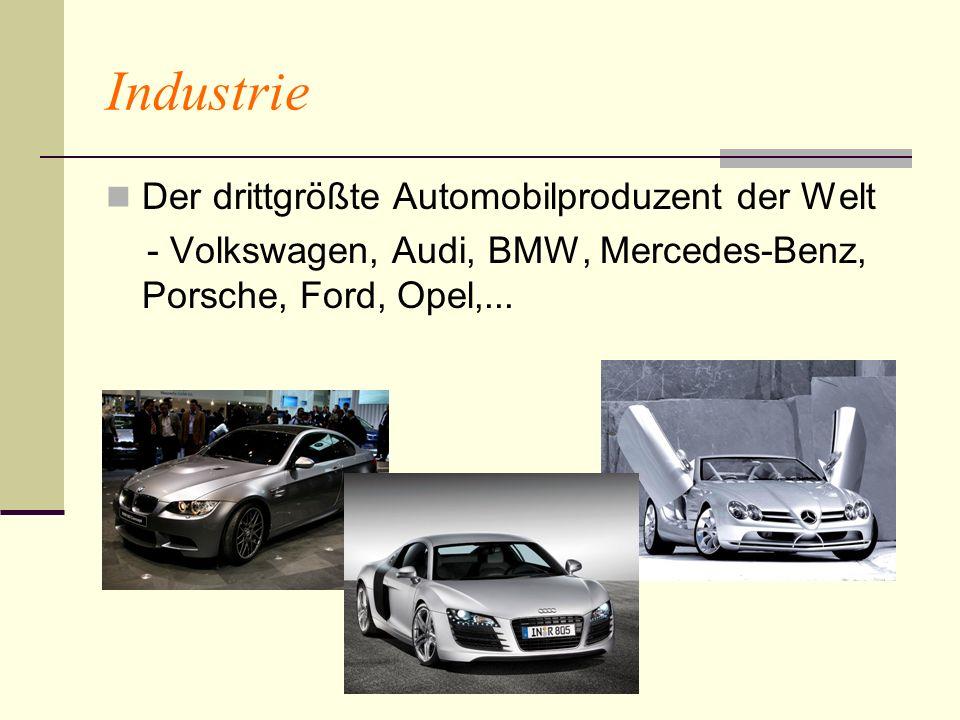 Industrie Der drittgrößte Automobilproduzent der Welt - Volkswagen, Audi, BMW, Mercedes-Benz, Porsche, Ford, Opel,...