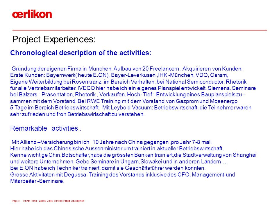 Page 3 Trainer Profile- Sabine Dieke, Oerlikon People Development Project Experiences: Chronological description of the activities: Gründung der eigenen Firma in München, Aufbau von 20 Freelancern.