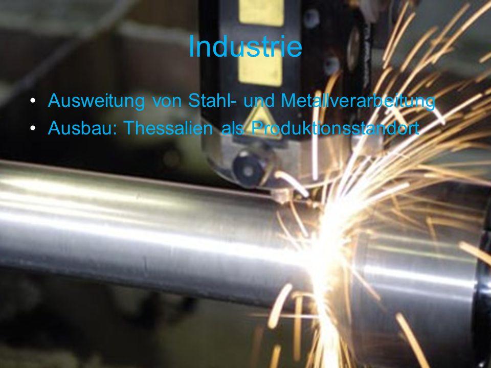 Industrie Ausweitung von Stahl- und Metallverarbeitung Ausbau: Thessalien als Produktionsstandort