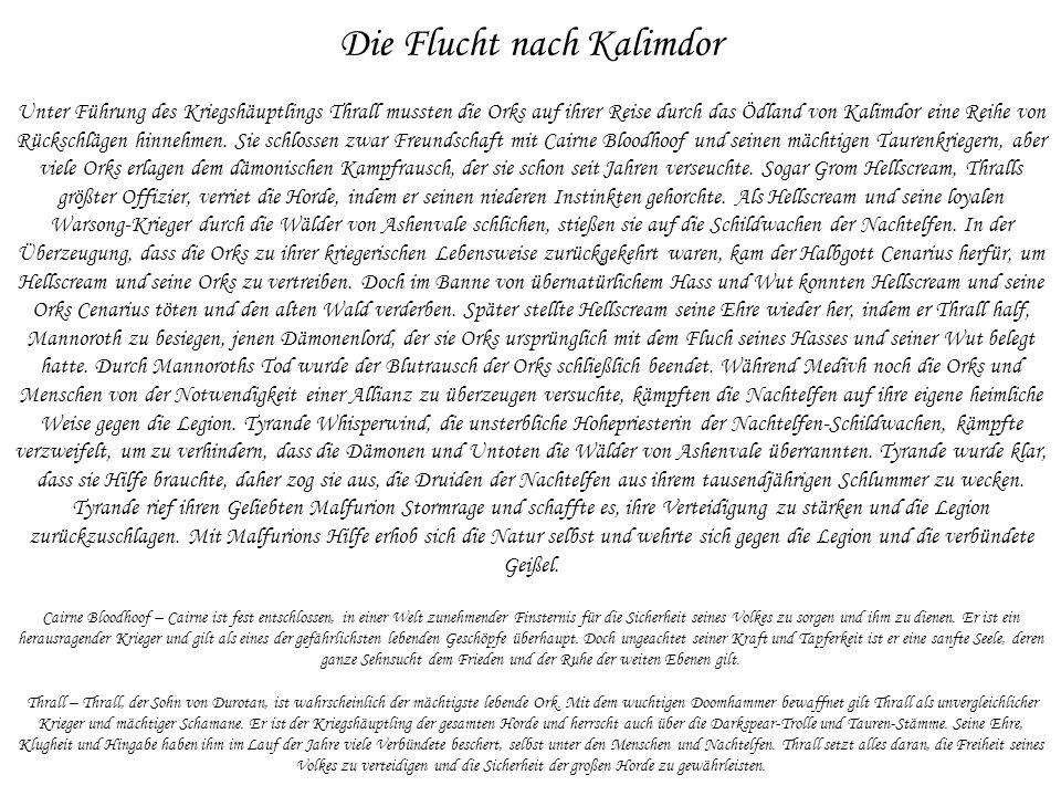 Die Flucht nach Kalimdor Unter Führung des Kriegshäuptlings Thrall mussten die Orks auf ihrer Reise durch das Ödland von Kalimdor eine Reihe von Rücks