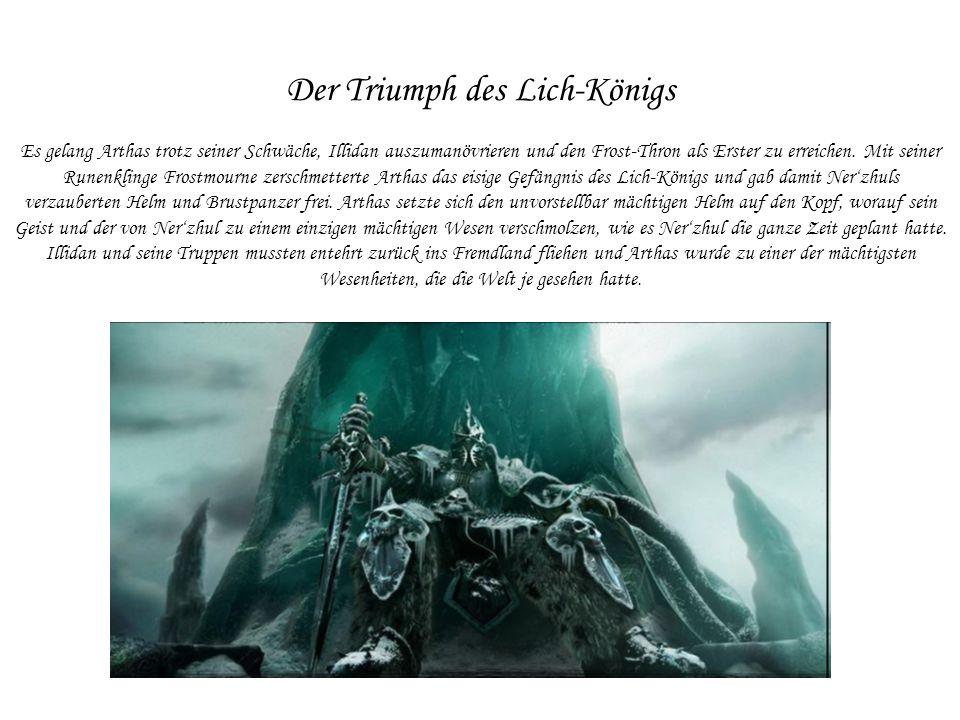 Der Triumph des Lich-Königs Es gelang Arthas trotz seiner Schwäche, Illidan auszumanövrieren und den Frost-Thron als Erster zu erreichen. Mit seiner R