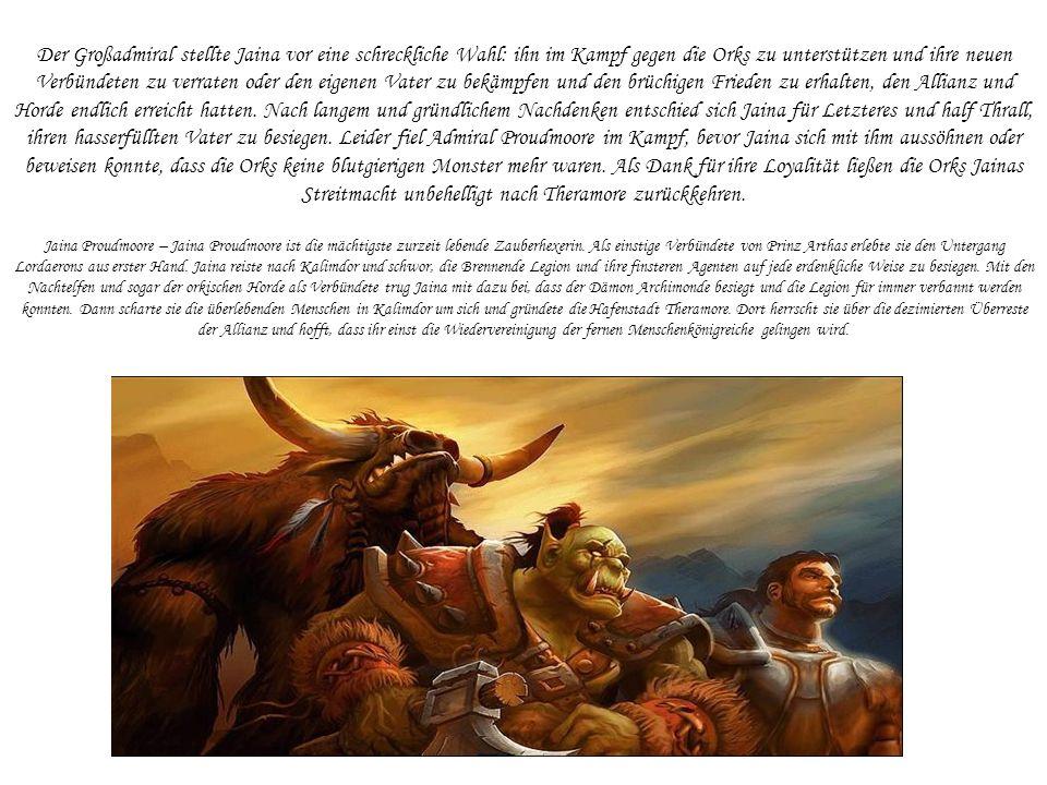 Der Großadmiral stellte Jaina vor eine schreckliche Wahl: ihn im Kampf gegen die Orks zu unterstützen und ihre neuen Verbündeten zu verraten oder den