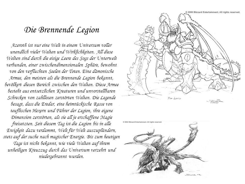 Die Brennende Legion Azeroth ist nur eine Welt in einem Universum voller unendlich vieler Welten und Wirklichkeiten. All diese Welten sind durch die e