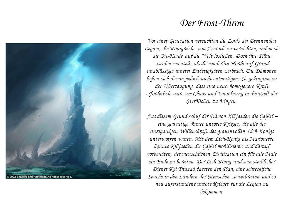 Illidan willigte ein und machte sich unverzüglich daran, den Frost- Thron zu zerstören, jenen eisigen Kristallsarg, in dem der Geist des Lich-Königs residierte.