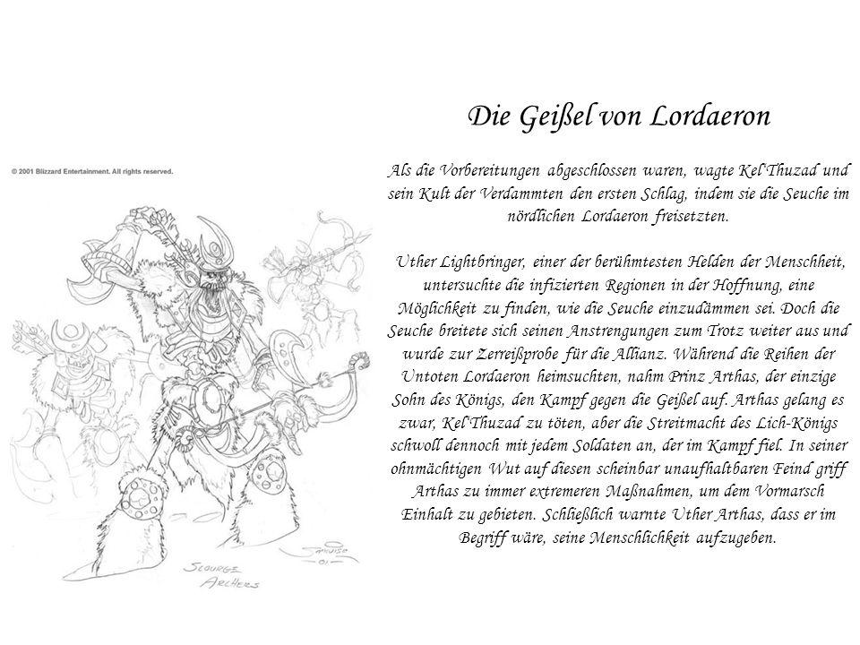 Aufstieg der Blutelfen Zu diesem Zeitpunkt hatte die Geißel der Untoten Lordaeron und QuelThalas schon weitgehend in die toxischen Pestländer verwandelt.