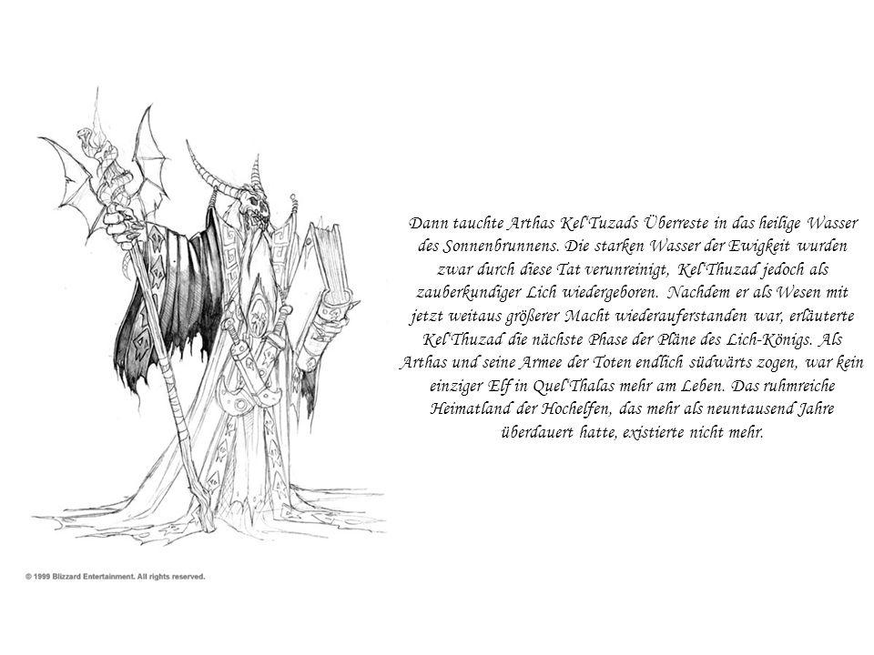 Archimondes Rückkehr Als KelTuzad wieder geheilt war, führte Arthas die Geißel südwärts gen Dalaran.