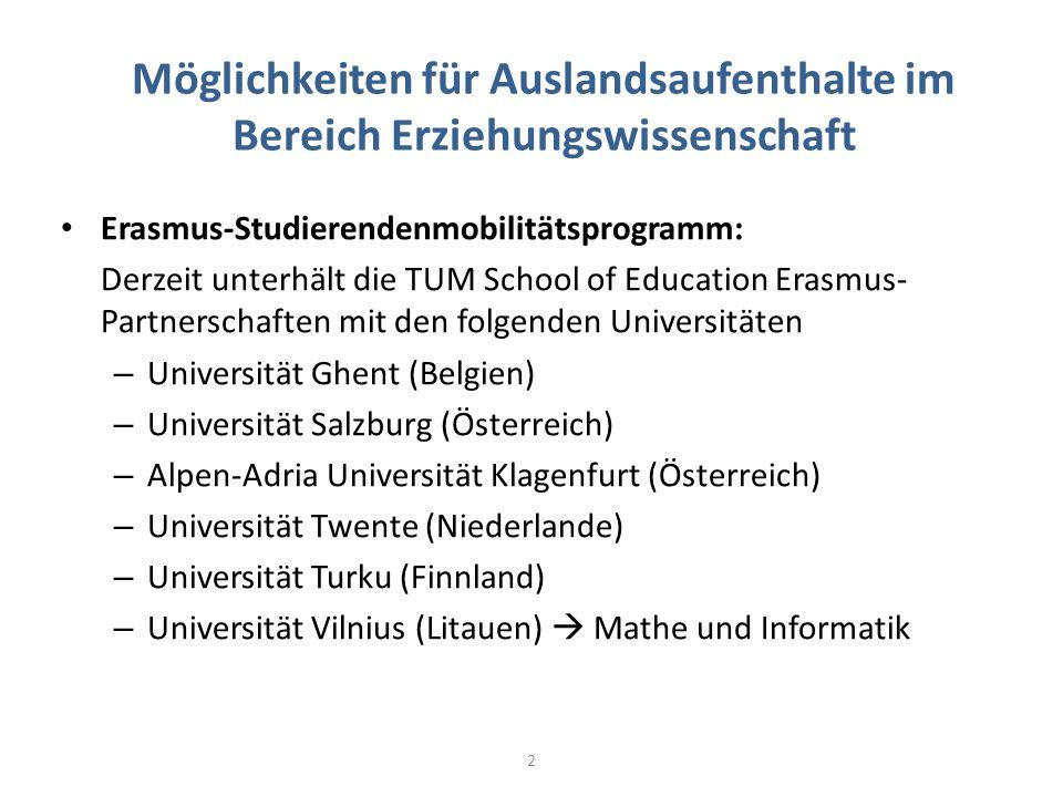 Möglichkeiten für Auslandsaufenthalte im Bereich Erziehungswissenschaft Erasmus-Studierendenmobilitätsprogramm: Derzeit unterhält die TUM School of Ed