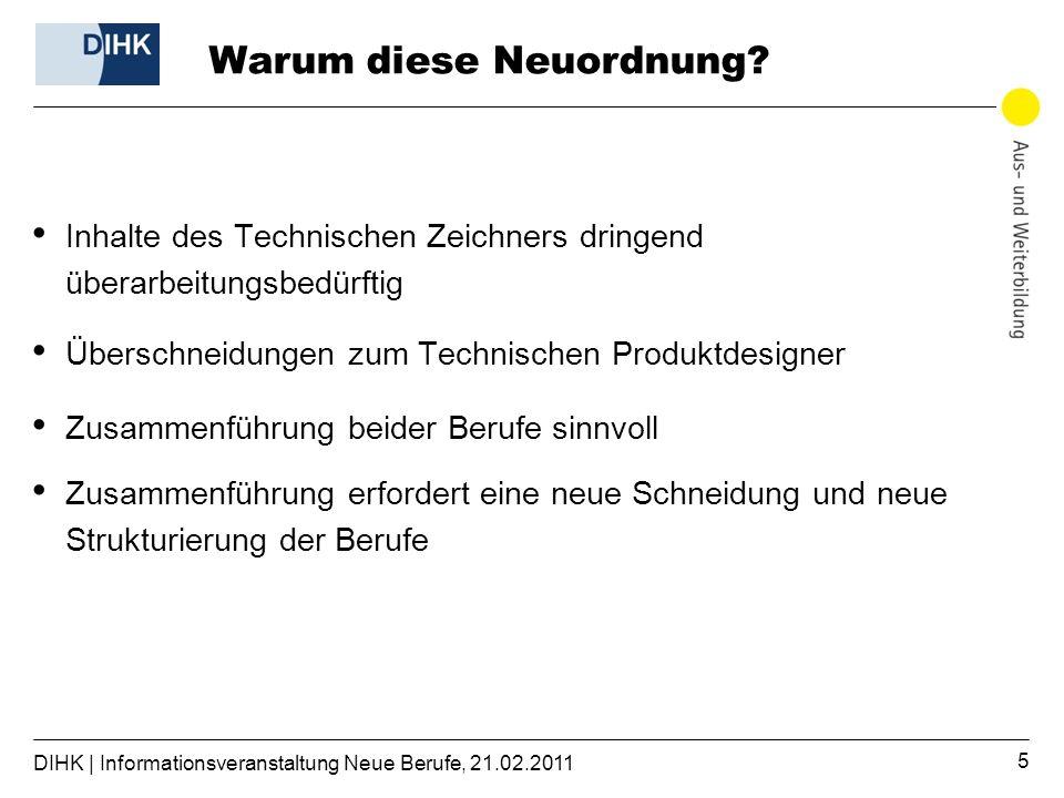 DIHK | Informationsveranstaltung Neue Berufe, 21.02.2011 5 Warum diese Neuordnung.