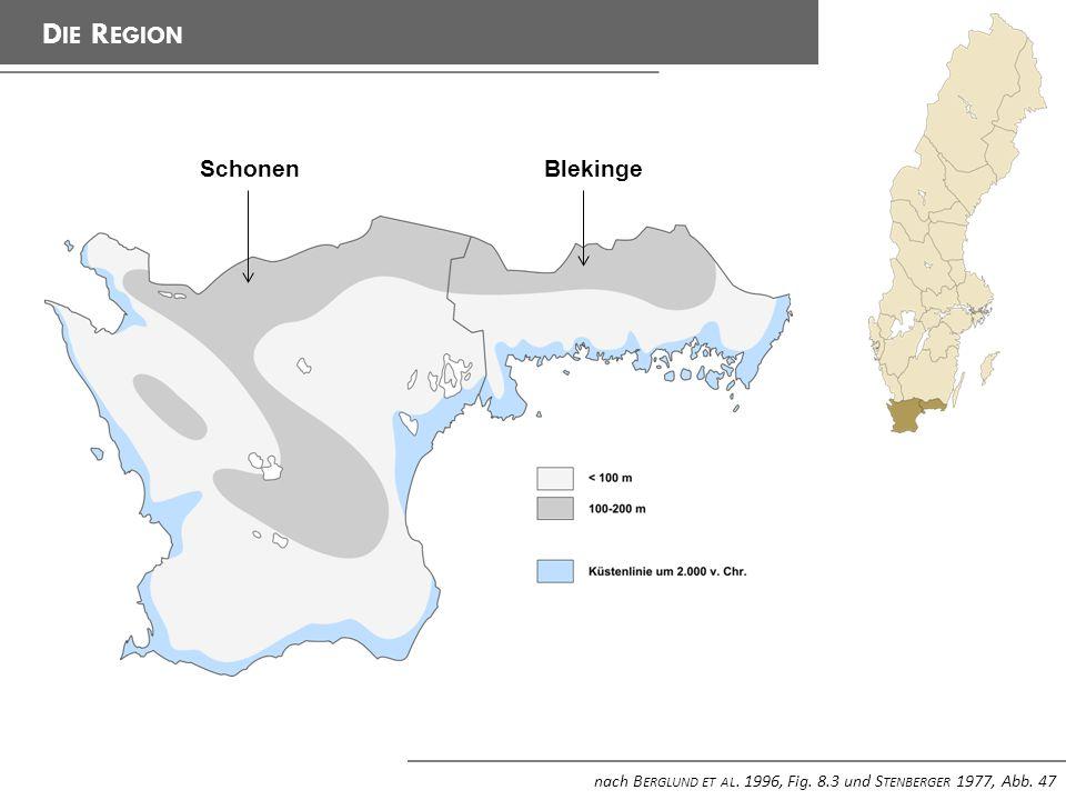 D IE R EGION nach B ERGLUND ET AL. 1996, Fig. 8.3 und S TENBERGER 1977, Abb. 47 SchonenBlekinge