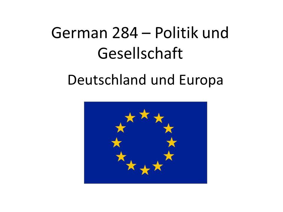 German 284 – Politik und Gesellschaft Deutschland und Europa