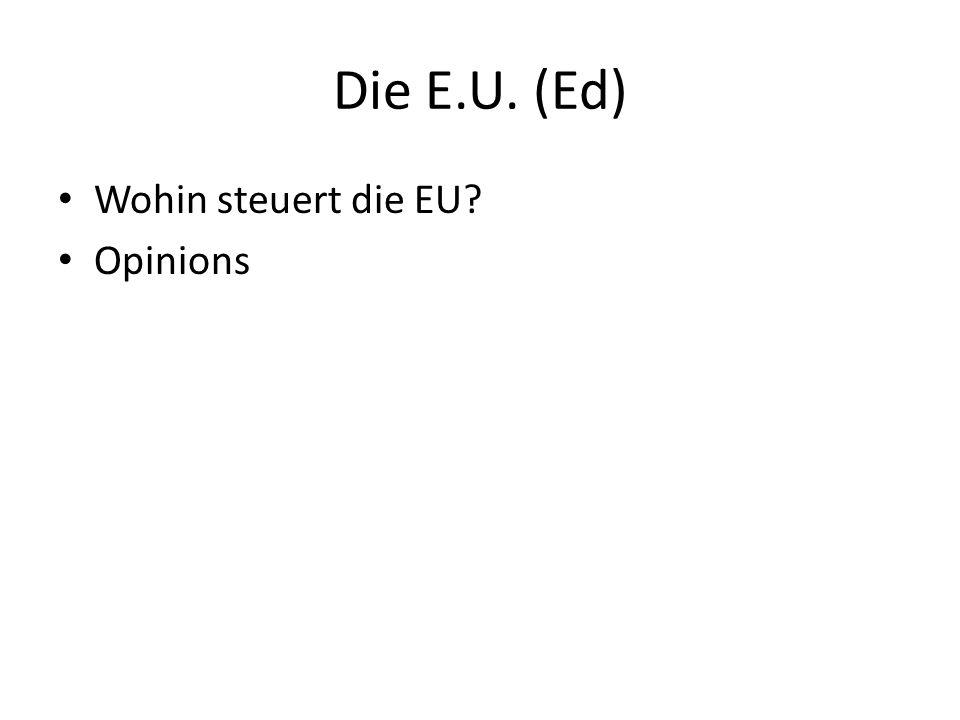 Die E.U. (Ed) Wohin steuert die EU? Opinions