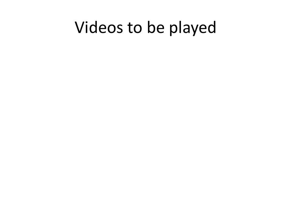 Videos to be played