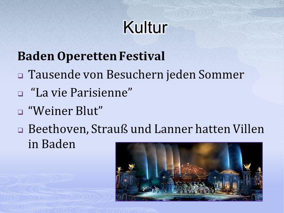 Baden Operetten Festival Tausende von Besuchern jeden Sommer La vie Parisienne Weiner Blut Beethoven, Strauß und Lanner hatten Villen in Baden