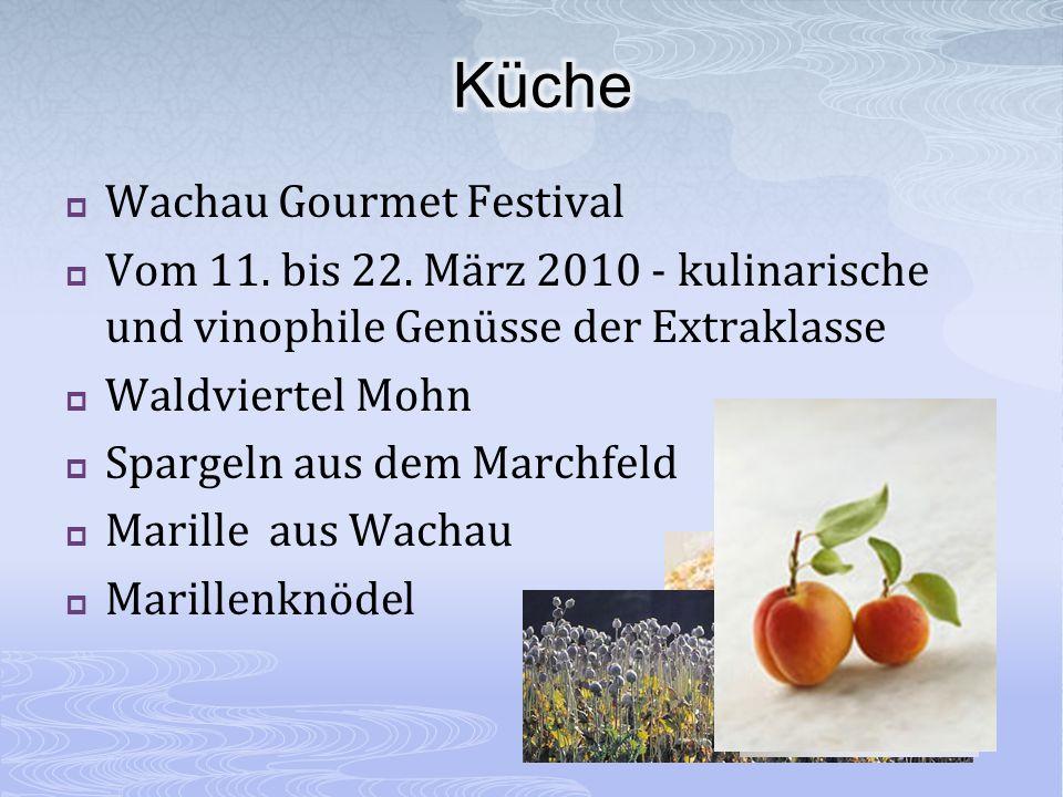 Wachau Gourmet Festival Vom 11. bis 22. März 2010 - kulinarische und vinophile Genüsse der Extraklasse Waldviertel Mohn Spargeln aus dem Marchfeld Mar