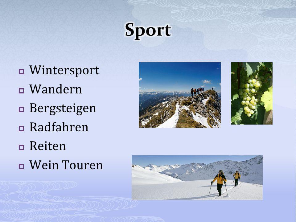Wintersport Wandern Bergsteigen Radfahren Reiten Wein Touren