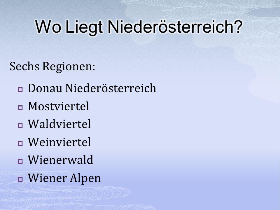 Donau Niederösterreich Mostviertel Waldviertel Weinviertel Wienerwald Wiener Alpen Sechs Regionen: