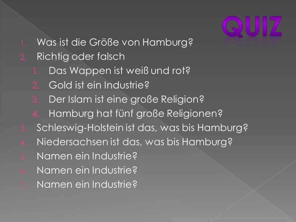1. Was ist die Größe von Hamburg. 2. Richtig oder falsch 1.