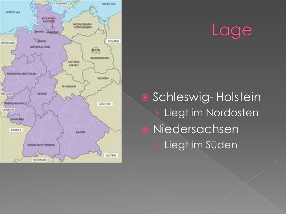 Schleswig- Holstein Liegt im Nordosten Niedersachsen Liegt im Süden