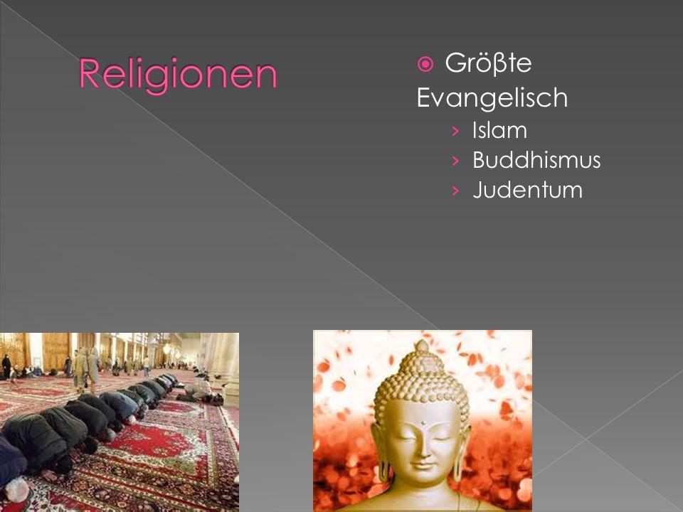 Gröβte Evangelisch Islam Buddhismus Judentum