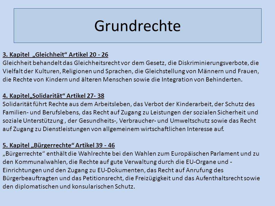 Grundrechte 3. Kapitel Gleichheit Artikel 20 - 26 Gleichheit behandelt das Gleichheitsrecht vor dem Gesetz, die Diskriminierungsverbote, die Vielfalt