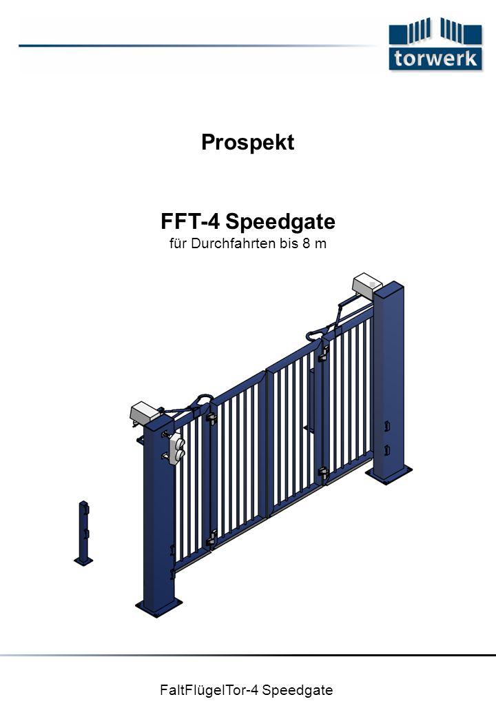 FaltFlügelTor-4 Speedgate Prospekt FFT-4 Speedgate für Durchfahrten bis 8 m