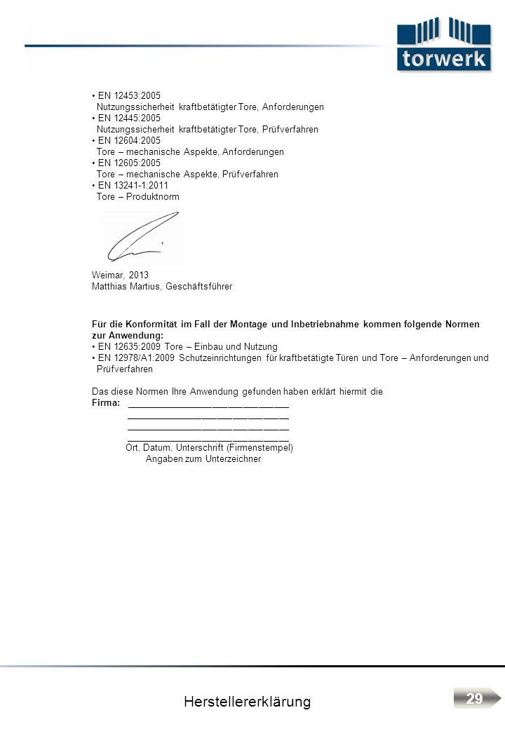 Herstellererklärung 29 EN 12453:2005 Nutzungssicherheit kraftbetätigter Tore, Anforderungen EN 12445:2005 Nutzungssicherheit kraftbetätigter Tore, Prü