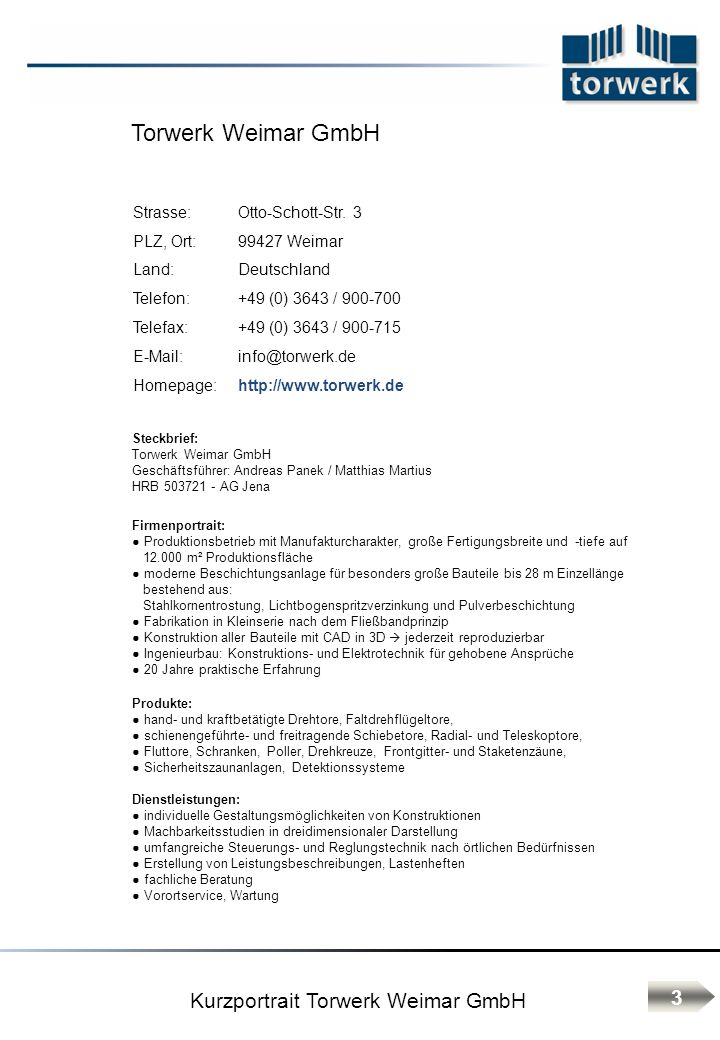 TORWERK-Langzeit-Korrosionsschutz in 4 Stufen Maximaler Korrosionsschutz mit folgenden Vorteilen: Wertbeständiger Korrosionsschutz: - Gesamtschichtdicke mind.
