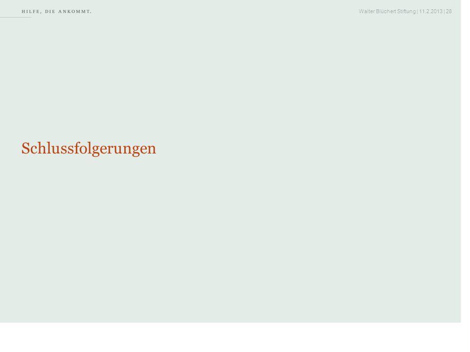 Walter Blüchert Stiftung | 11.2.2013 | 28 Schlussfolgerungen