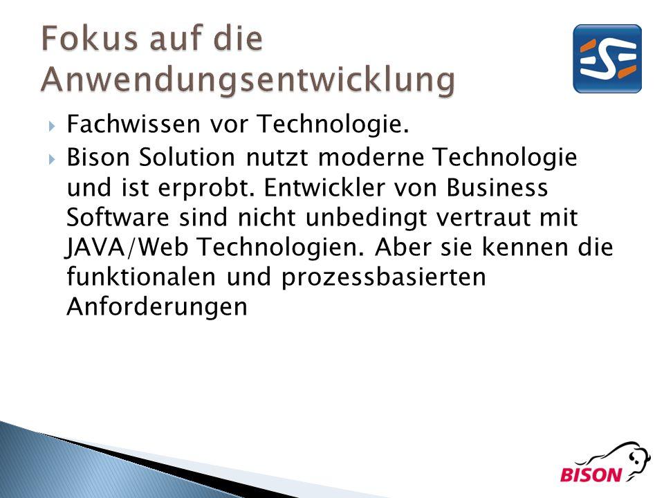 Fachwissen vor Technologie.Bison Solution nutzt moderne Technologie und ist erprobt.