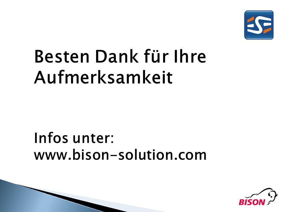 Besten Dank für Ihre Aufmerksamkeit Infos unter: www.bison-solution.com