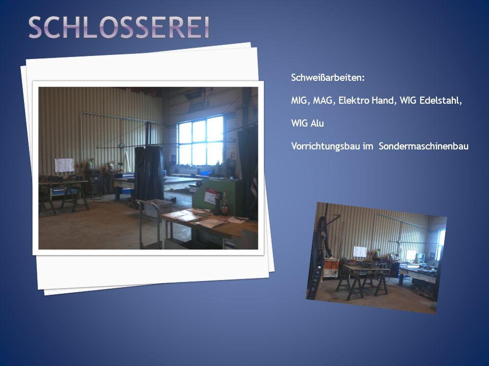 Schweißarbeiten: MIG, MAG, Elektro Hand, WIG Edelstahl, WIG Alu Vorrichtungsbau im Sondermaschinenbau