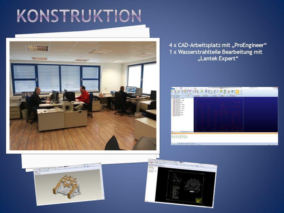 4 x CAD-Arbeitsplatz mit ProEngineer 1 x Wasserstrahlteile Bearbeitung mit Lantek Expert