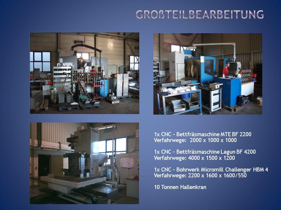 1x CNC – Bettfräsmaschine MTE BF 2200 Verfahrwege: 2000 x 1000 x 1000 1x CNC – Bettfräsmaschine Lagun BF 4200 Verfahrwege: 4000 x 1500 x 1200 1x CNC –