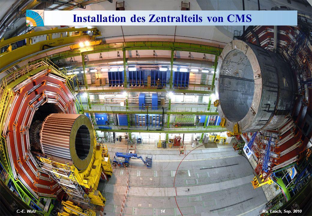 C.-E. Wulz14 Installation des Zentralteils von CMS Ma. Laach, Sep. 2010
