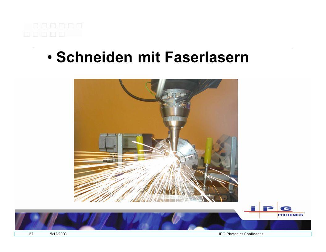 235/13/2008IPG Photonics Confidential Schneiden mit Faserlasern